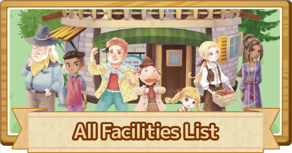 All Facilities List - Schedules & What They Do | Story of Seasons Pioneers of Olive Town (SoS PoOT) - GameWith