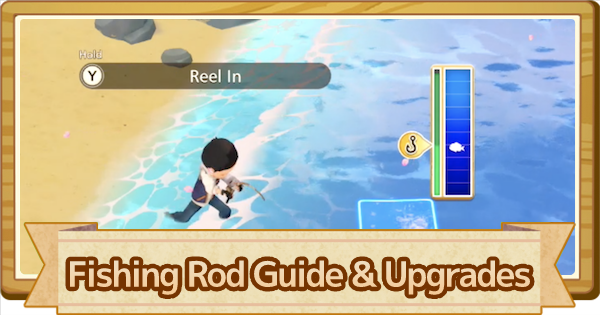 Fishing Rod - How To Use & Upgrade List | Story of Seasons Pioneers of Olive Town (SoS PoOT) - GameWith