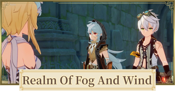 Realm Of Fog And Wind Walkthrough Guide | Genshin Impact - GameWith