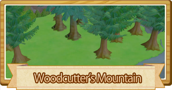 Woodcutter's Mountain - How To Unlock & Reset   Story of Seasons Pioneers of Olive Town (SoS PoOT) - GameWith