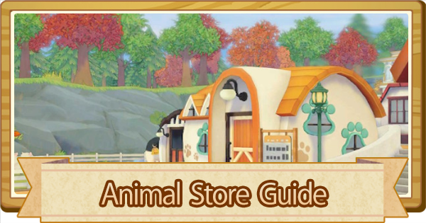 Animal Store Guide | Story of Seasons Pioneers of Olive Town (SoS PoOT) - GameWith