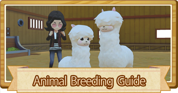 Animal Breeding - Tips & Guides | Story of Seasons Pioneers of Olive Town (SoS PoOT) - GameWith
