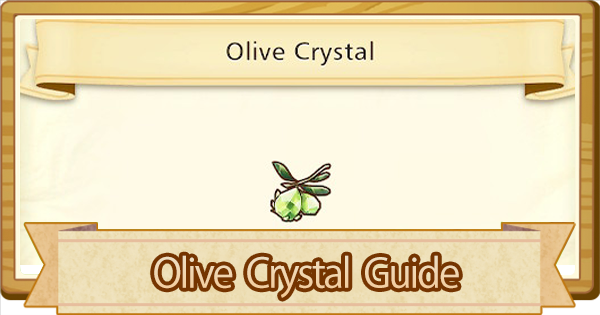 Olive Crystal - Tips & Guide | Story of Seasons Pioneers of Olive Town (SoS PoOT) - GameWith