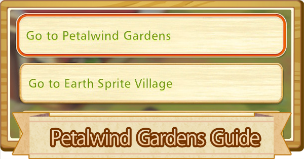 Petalwind Gardens - How To Unlock & Guide | Story of Seasons Pioneers of Olive Town (SoS PoOT) - GameWith