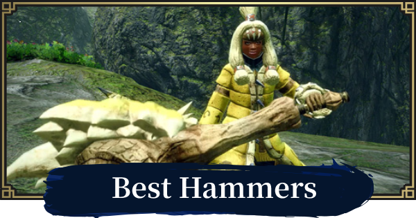 MH Rise | Best Hammer By Element | MONSTER HUNTER RISE (MHR) - GameWith