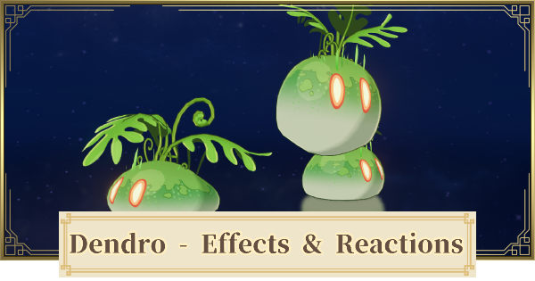 Dendro Element - Effects & Reactions | Genshin Impact - GameWith