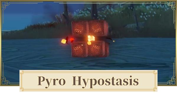Pyro Hypostasis Location & Rewards