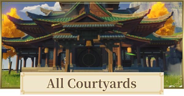All Courtyard List | Genshin Impact - GameWith