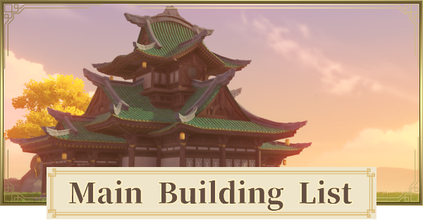 All Main Building List | Genshin Impact - GameWith