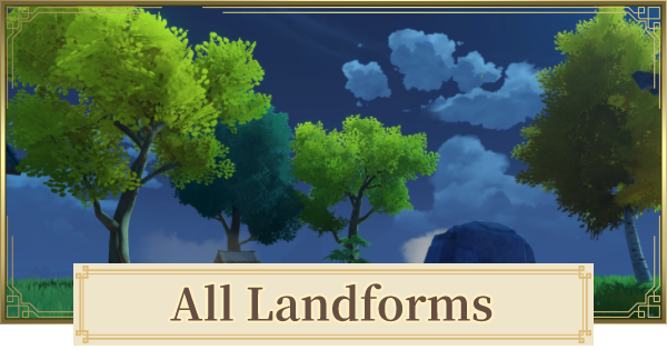 All Landform List | Genshin Impact - GameWith