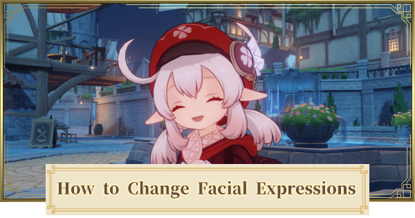 Genshin Impact | How to Change Facial Expression - GameWith