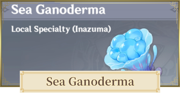 Sea Ganoderma - Location & How To Farm | Genshin Impact - GameWith