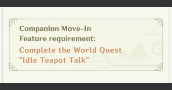 Idle Teapot Talk Walkthrough Guide - How To Unlock Move-In Feature?   Genshin Impact - GameWith