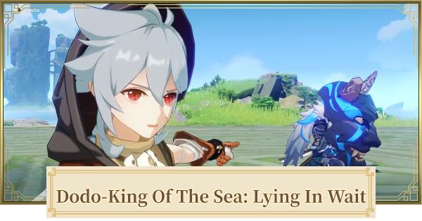 Dodo-King Of The Sea (Lying In Wait) - Walkthrough Guide