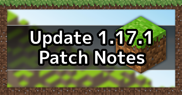 Minecraft Update 1.17.1 - Patch Notes & How To Download