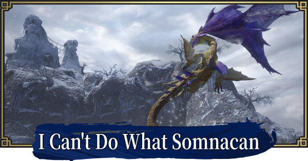 MH Rise | I Can't Do What Somnacan - Event Quest | MONSTER HUNTER RISE (MHR) - GameWith