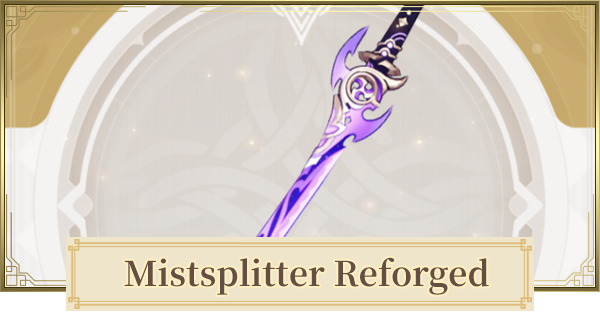 Mistsplitter Reforged  How to Get  & Is It Good?   Genshin Impact - GameWith