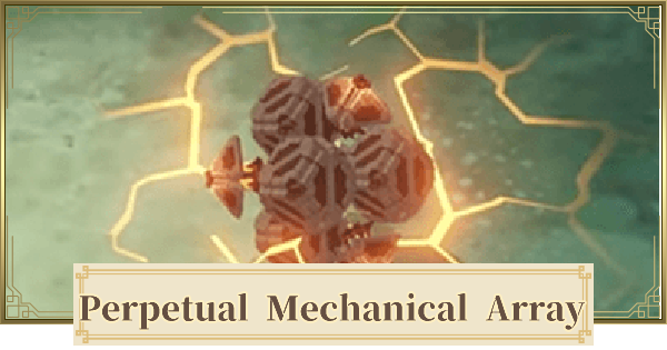 Perpetual Mechanical Array How To Unlock Location & Weakness