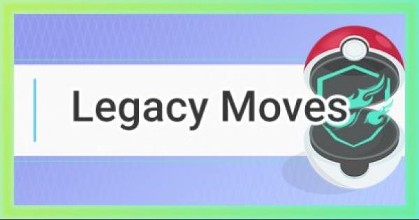 Pokemon Go | Legacy Moves List