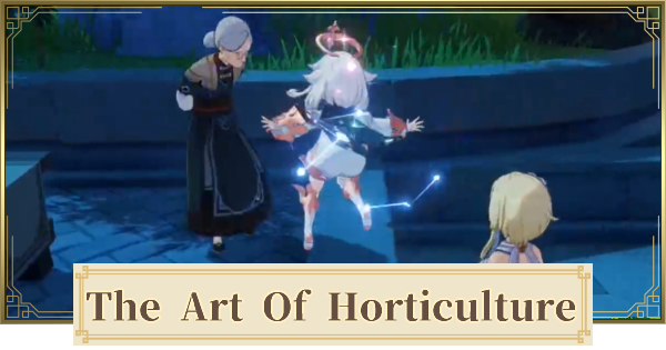 The Art of Horticulture World Quest Walkthrough Guide | Genshin Impact - GameWith