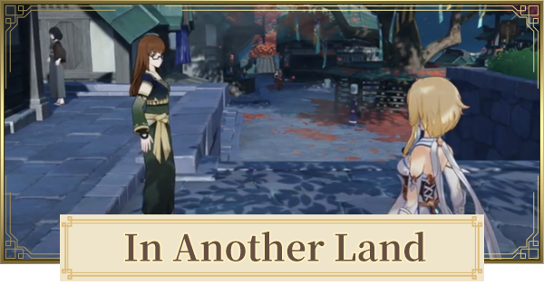 In Another Land World Quest Walkthrough Guide | Genshin Impact - GameWith