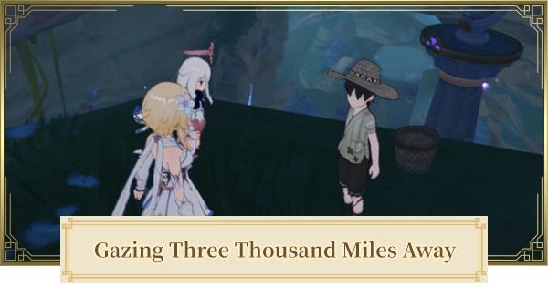 Gazing Three Thousand Miles Away World Quest Walkthrough | Chouji Locations | Genshin Impact - GameWith
