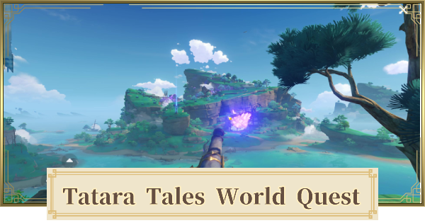 Tatara Tales World Quest Walkthrough Guide | How To Unlock Tatarasanu