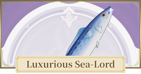 Luxurious Sea-Lord  How to Get  & Fish Claymore Stats | Genshin Impact - GameWith