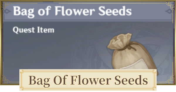 Bag Of Flower Seeds | Uses And How To Get | Genshin Impact - GameWith