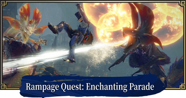 MH Rise   Rampage Quest: Enchanting Parade - Event Quest    MONSTER HUNTER RISE (MHR) - GameWith