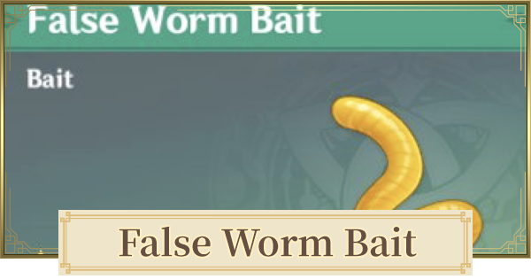 False Worm Bait Location & How To Farm | Genshin Impact - GameWith