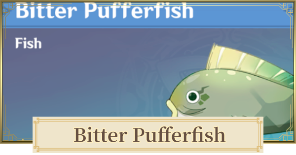 Bitter Pufferfish Location & How To Get, & Respawn Time   Genshin Impact - GameWith