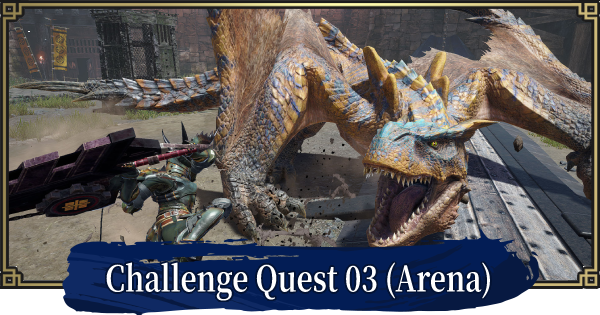 MH Rise   Challenge Quest 03 (Arena)   MONSTER HUNTER RISE (MHR) - GameWith