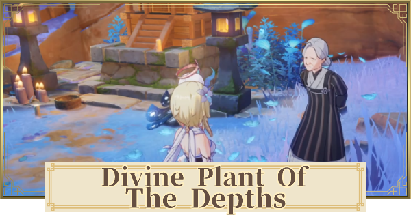Divine Plant of the Depths World Quest Walkthrough Guide   Genshin Impact - GameWith