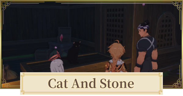 Cat And Stone (Neko Is A Cat) World Quest Walkthrough Guide   Genshin Impact - GameWith