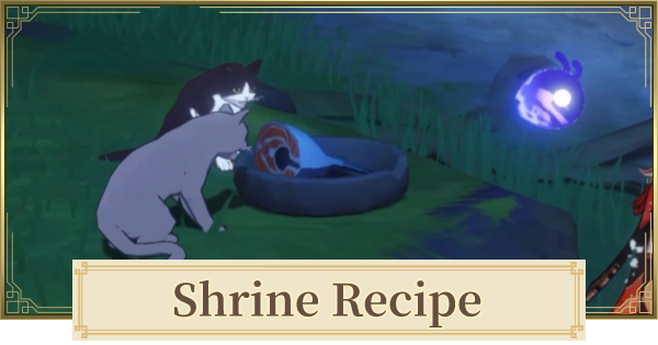 Shrine Recipe (Neko Is A Cat) World Quest Walkthrough Guide | Genshin Impact - GameWith