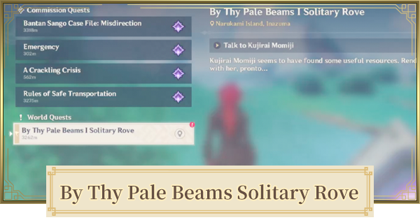 By Thy Pale Beams I Solitary Rove World Quest Walkthrough Guide | Genshin Impact - GameWith