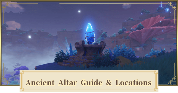 Ancient Altar Guide & Locations   Genshin Impact - GameWith