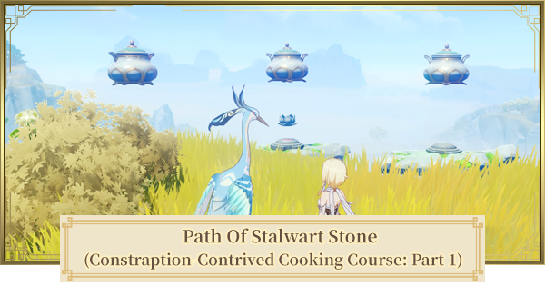 Path Of Stalwart Stone (Cooking Course Part 1) | Ingredient Location