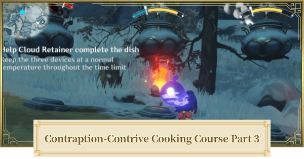 Contraption-Contrive Cooking Course (Path Of Austere Frost) & Dragonspine Puzzle | Genshin Impact - GameWith