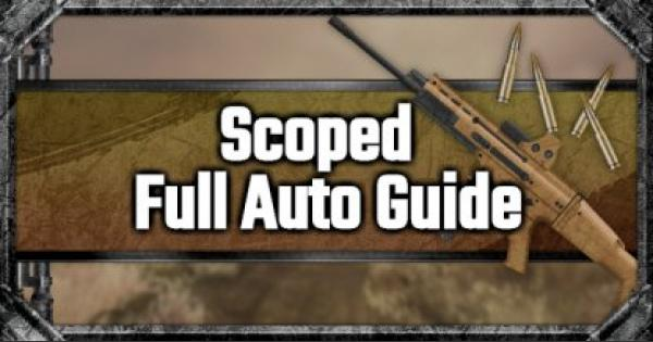 Scoped Full Auto Shooting Guide - GameWith