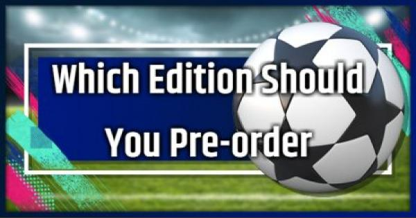 FIFA 19 | Which Edition Should You Pre-order? - Price & Comparison - GameWith