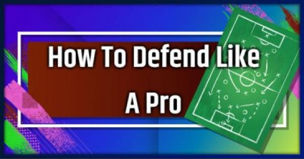 FIFA 19 | How To Defend Like A Pro  - Tips To Get Better - GameWith
