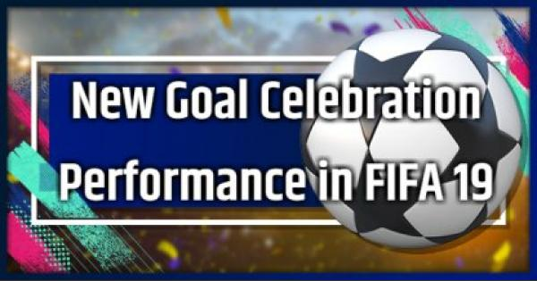FIFA 19 | New Goal Celebration Performances in FIFA 19