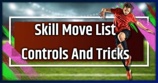 FIFA 19 | Skill Move List - Controls And Tricks