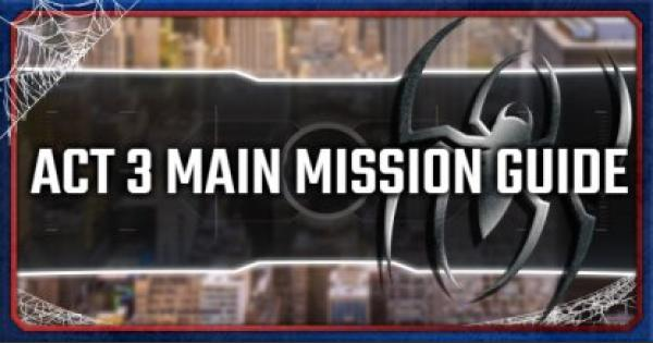 Spider-Man PS4 | Act 3 - Main Mission Walkthrough & Guide