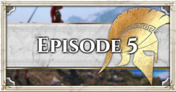 Episode 5 - Main Quest Walkthrough & Guide | Assassin's Creed Odyssey - GameWith