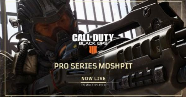 【CoD: BO4】Pro Series Playlist, 2x Merits & More (Jan 31 Update)【Call of Duty: Black Ops 4】 - GameWith