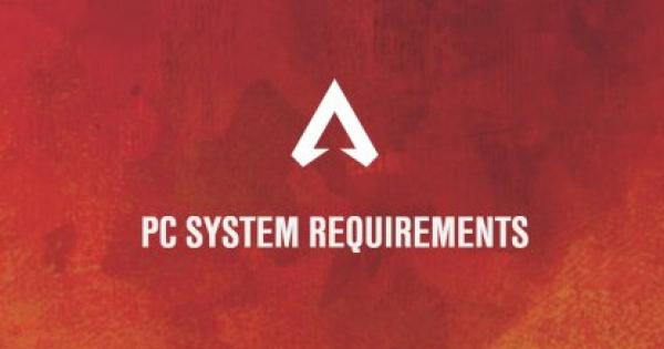 PC System Specs, Requirements, & Features Guide - APEX LEGENDS