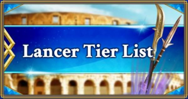 FGO | Lancer Servants Tier List | Fate/Grand Order